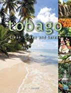 Tobago: Clean, Green and Serene by Arif Ali