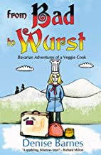 From Bad to Wurst by Denise Barnes