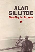 Gadfly in Russia by Alan Sillitoe