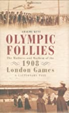 Olympic Follies: The Madness and Mayhem of…