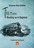 The Train Heading Up to Baghdad:…