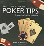 The Little Book of Poker Tips by Michael Lee