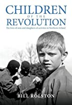 Children of the Revolution: The Lives of…