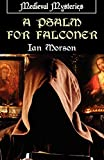 Morson, Ian: A Psalm for Falconer (Medieval Mysteries)