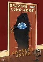 Grazing the Long Acre by Gwyneth Jones