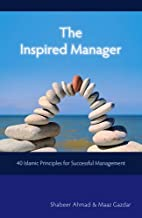 The Inspired Manager: 40 Islamic Principles…