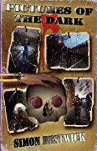 Pictures of the Dark by Simon Bestwick