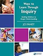 Ways to Learn Through Inquiry: Guiding…