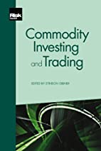 Commodity investing and trading by Stinson…