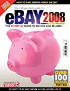 The independent guide to eBay 2008: 1 by…
