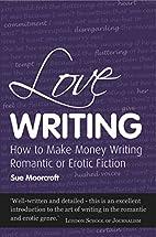 Love Writing by Sue Moorcroft