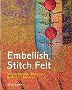 Embellish, Stitch, Felt: Using the…