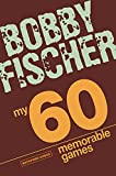 Fischer, Bobby: My 60 Memorable Games
