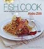 Fisk : fra reker til sverdfisk by Aldo Zilli