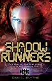 Blythe, Daniel: Shadow Runners