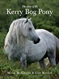 McGrath, Mary: Story of the Kerry Bog Pony