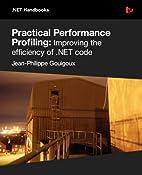 Practical Performance Profiling: Improving…