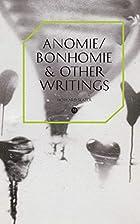 Anomie/Bonhomie & Other Writings by Howard…