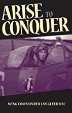 Arise to Conquer by Ian Gleed