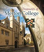 Treasures of Merton College by Dr. Steven…