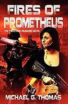 Fires of Prometheus (Star Crusades, Book 3)…
