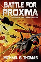 Battle for Proxima (Star Crusades Uprising…