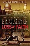 Meyer, Eric: Loss of Faith (A Gabriel De Sade Thriller, book 2)