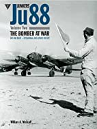 Junkers Ju88: Volume 2 by William A. Medcalf