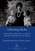 Unbinding Medea : interdisciplinary…