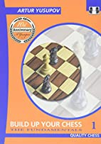 Build up your Chess with Artur Yusupov: The…