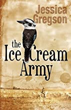 The Ice Cream Army by Jessica Gregson
