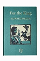 For the King by Ronald Welch