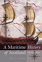 A Maritime History of Scotland, 1650-1790 by…