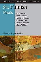 Six Finnish poets by Vesa Haapala
