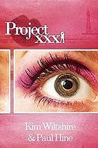Project XXX by Kim Wiltshire