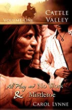 Cattle Valley, Vol. 1: All Play and No Work…