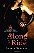 Along for the Ride by Saskia Walker
