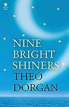 Nine Bright Shiners by Theo Dorgan
