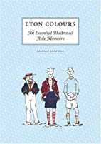 Eton Colours by Lachlan Campbell