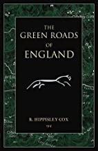 The Green Roads of England by R. Hippisley…