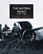 The Eastern Front 1914-1920 : from…