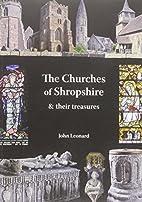 Churches of Shropshire & Their Treasures by…