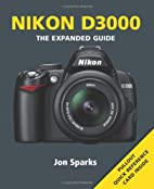 Nikon D3000: Series: The Expanded Guide…