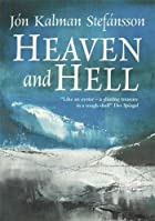 Heaven and Hell by Jon K Stefansson