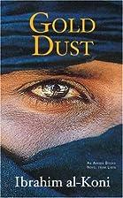 Gold Dust by Ibrahim al-Koni