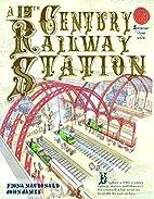 A 19th Century Railway Station (Spectacular…