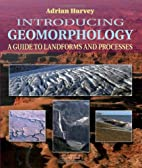 Introducing Geomorphology: A Guide to…