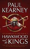 Kearney, Paul: Hawkwood and the Kings (The Monarchies of God)