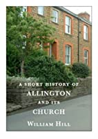 A Short History of Allington and Its Church…