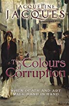 The Colours of Corruption by Jacqueline…
